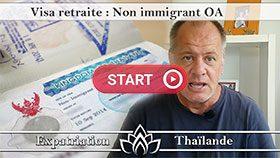 Visa retraite en Thaïlande, visa non immigrant OA